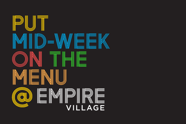 Put Mid-Week on the Menu @ Empire Village